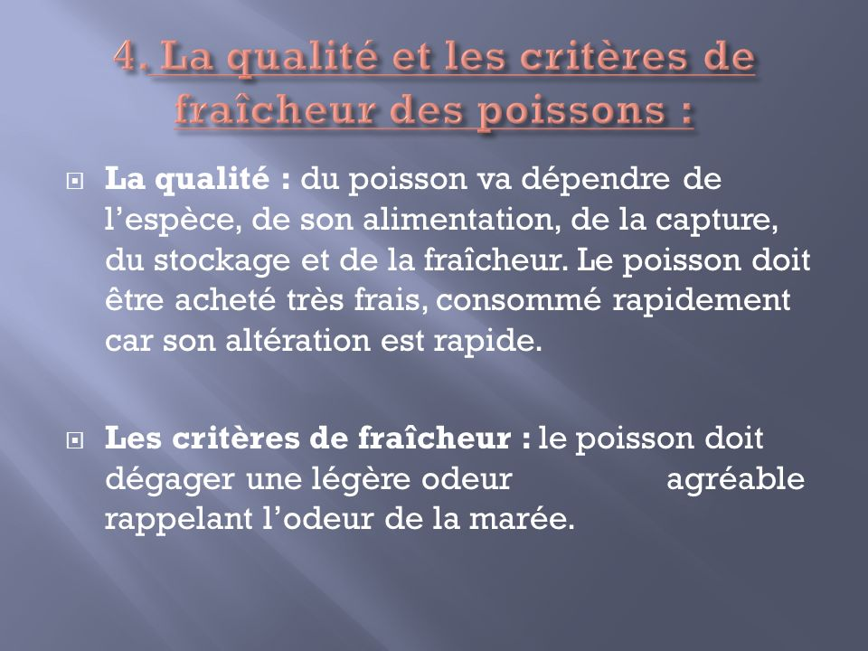 4. La qualité et les critères de fraîcheur des poissons :