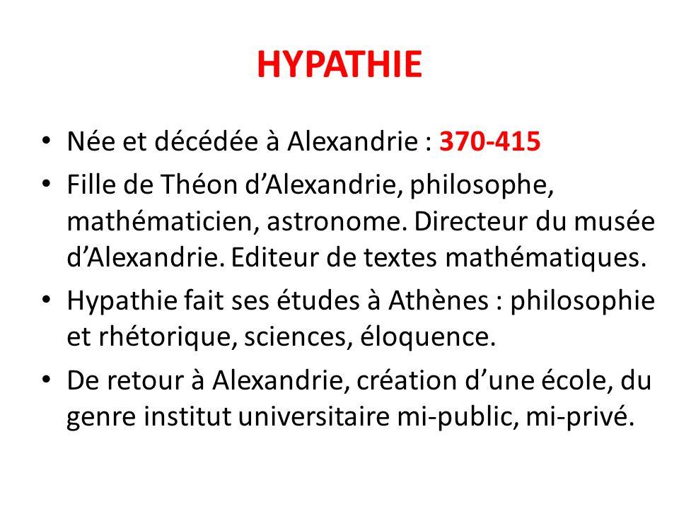 HYPATHIE Née et décédée à Alexandrie : 370-415
