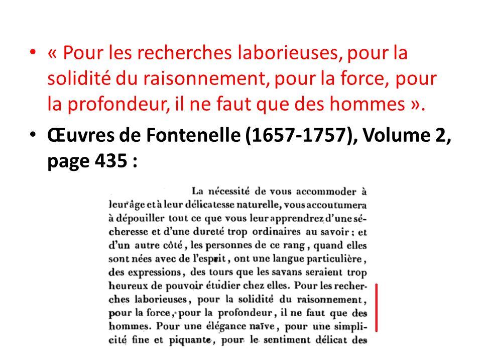 « Pour les recherches laborieuses, pour la solidité du raisonnement, pour la force, pour la profondeur, il ne faut que des hommes ».