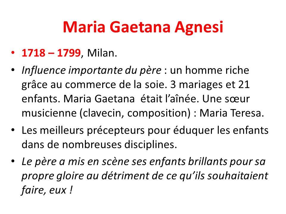 Maria Gaetana Agnesi 1718 – 1799, Milan.