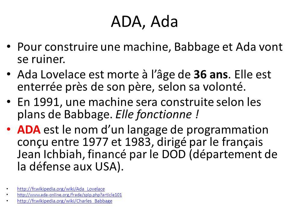 ADA, Ada Pour construire une machine, Babbage et Ada vont se ruiner.