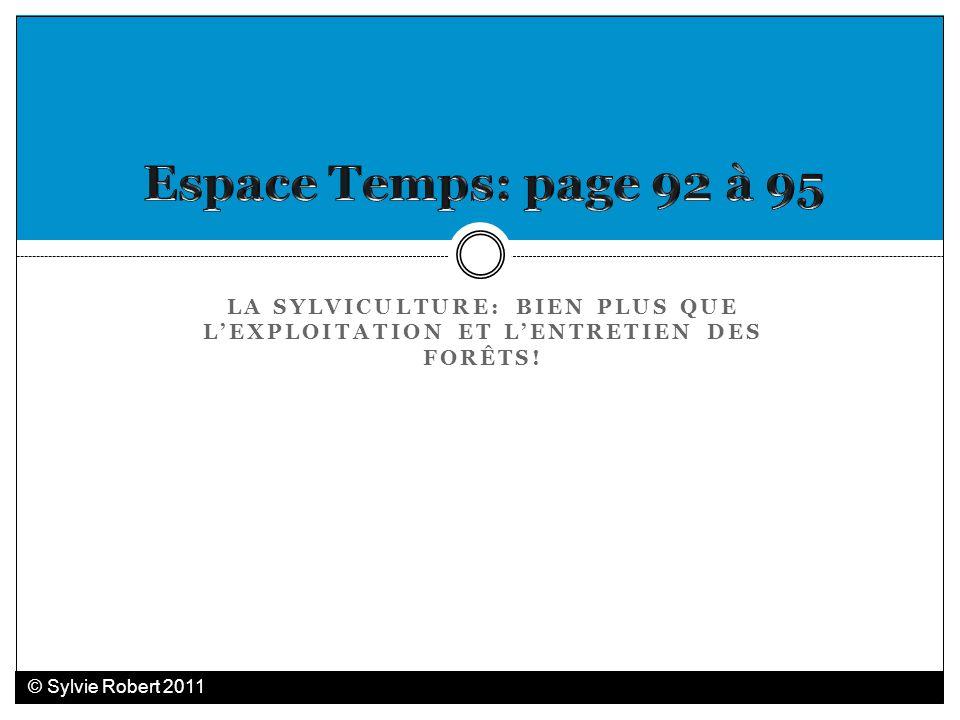 Espace Temps: page 92 à 95 La sylviculture: bien plus que l'exploitation et l'entretien des forêts!