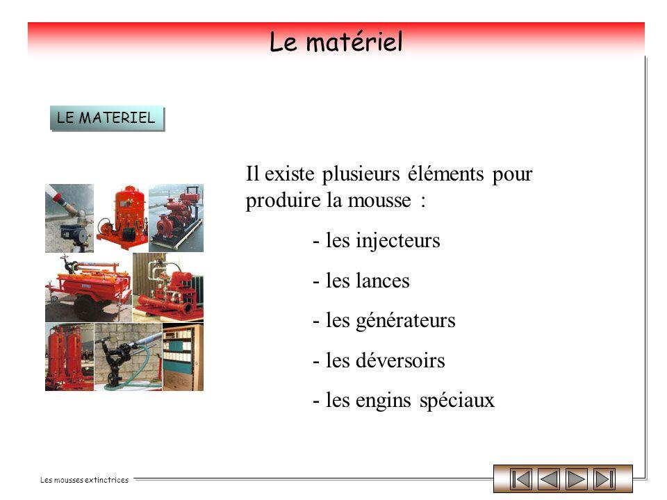Le matériel Il existe plusieurs éléments pour produire la mousse :