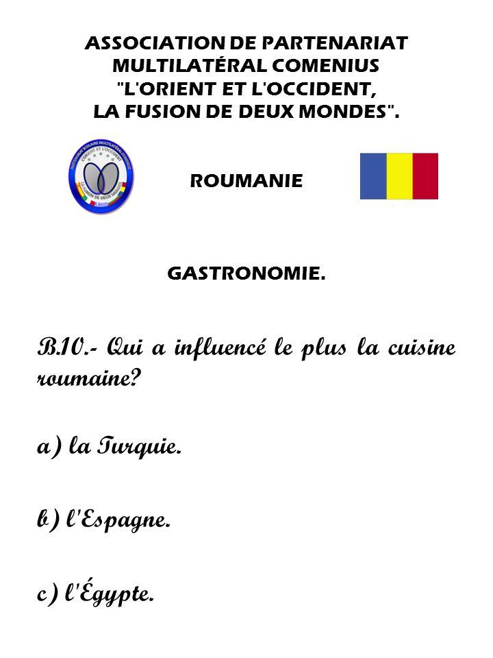 B.10.- Qui a influencé le plus la cuisine roumaine