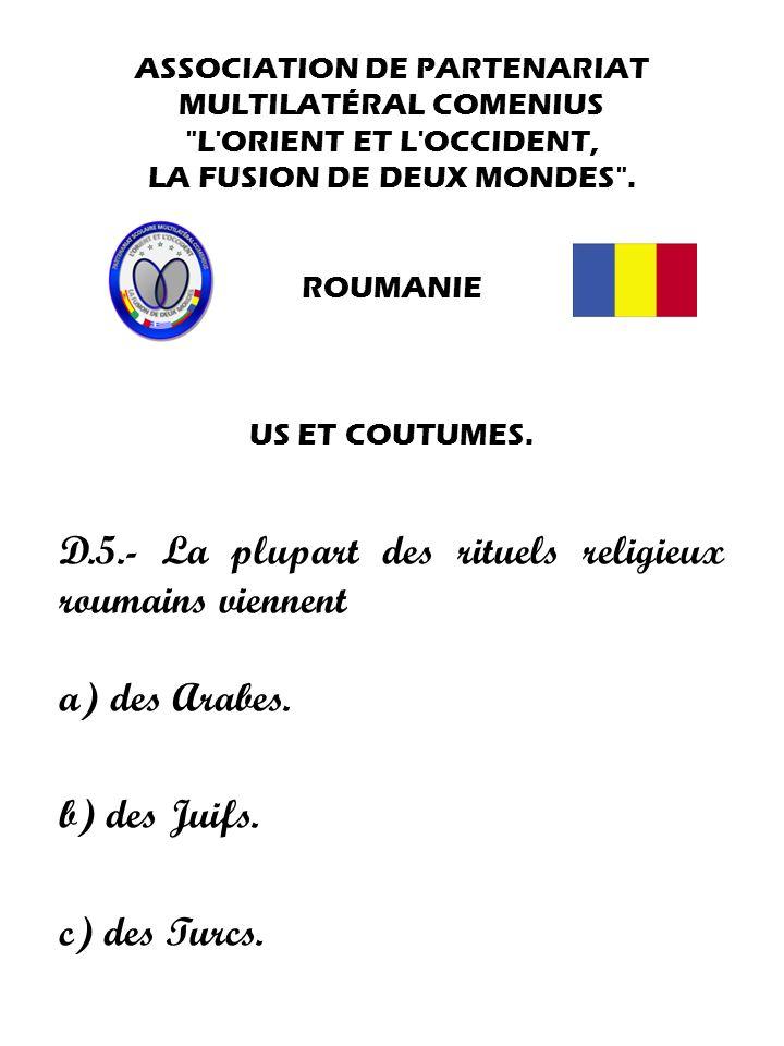 D.5.- La plupart des rituels religieux roumains viennent