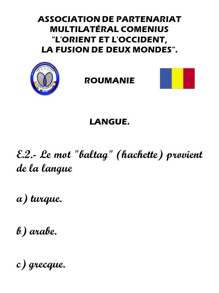 E.2.- Le mot baltag (hachette) provient de la langue