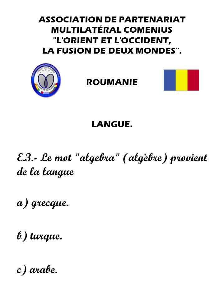 E.3.- Le mot algebra (algèbre) provient de la langue