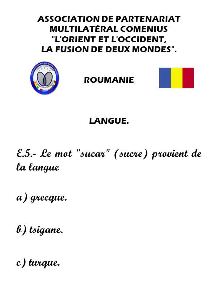 E.5.- Le mot sucar (sucre) provient de la langue