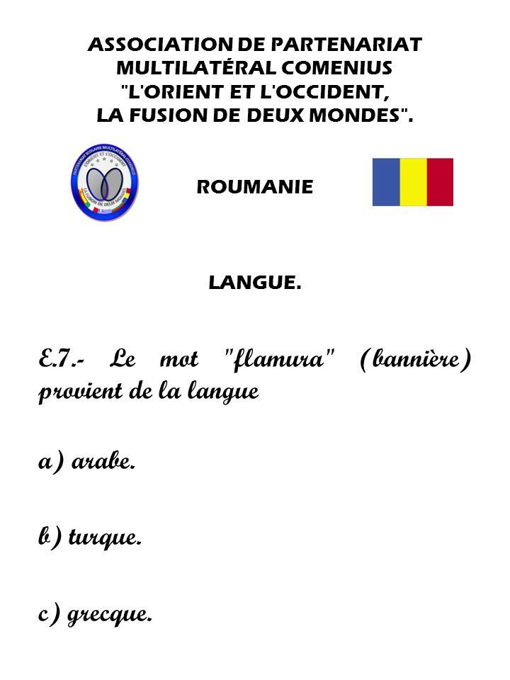 E.7.- Le mot flamura (bannière) provient de la langue