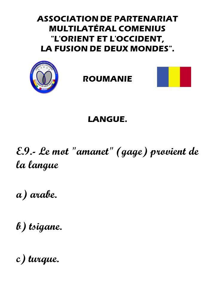 E.9.- Le mot amanet (gage) provient de la langue