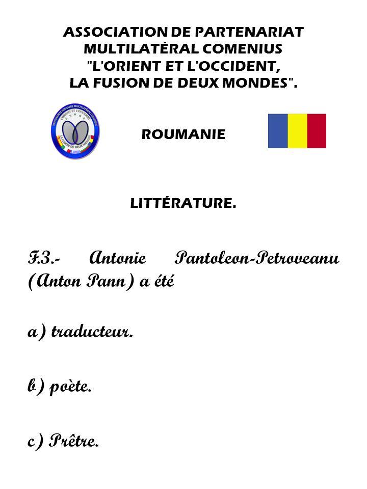 F.3.- Antonie Pantoleon-Petroveanu (Anton Pann) a été