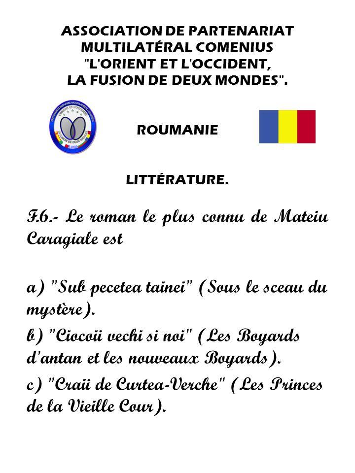 F.6.- Le roman le plus connu de Mateiu Caragiale est