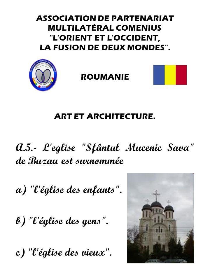 A.5.- L eglise Sfântul Mucenic Sava de Buzau est surnommée