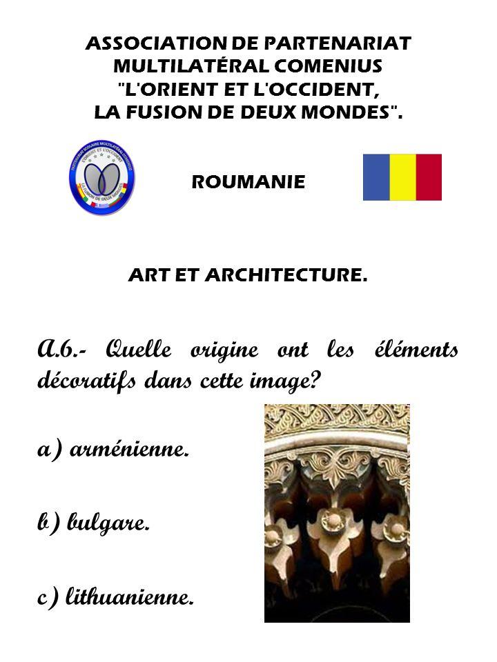 A.6.- Quelle origine ont les éléments décoratifs dans cette image