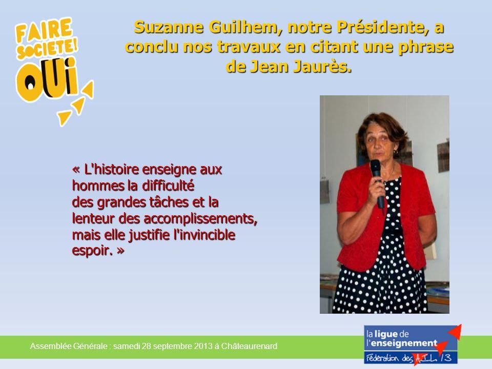 Suzanne Guilhem, notre Présidente, a conclu nos travaux en citant une phrase de Jean Jaurès.