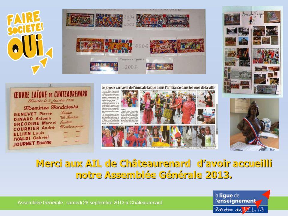 Merci aux AIL de Châteaurenard d'avoir accueilli notre Assemblée Générale 2013.