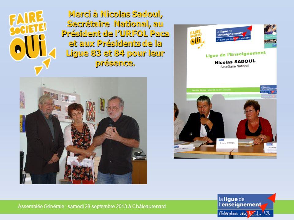 Merci à Nicolas Sadoul, Secrétaire National, au Président de l'URFOL Paca et aux Présidents de la Ligue 83 et 84 pour leur présence.
