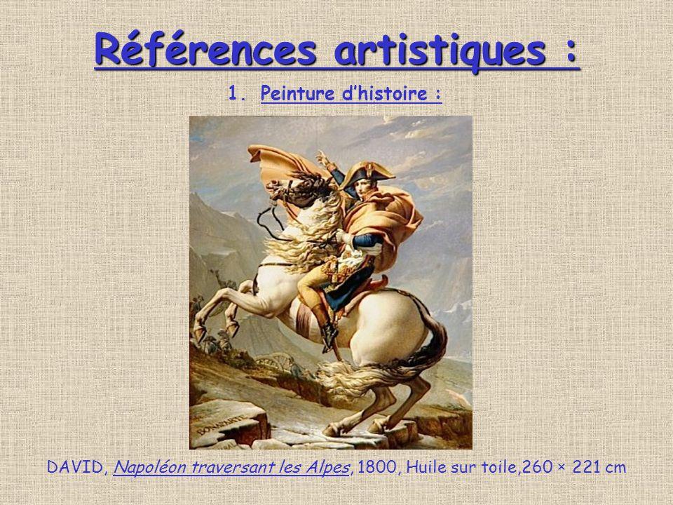 Références artistiques : DAVID, Napoléon traversant les Alpes, 1800, Huile sur toile,260 × 221 cm