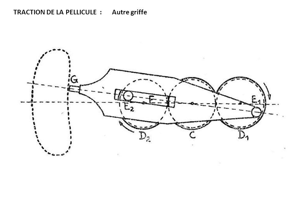 TRACTION DE LA PELLICULE : Autre griffe