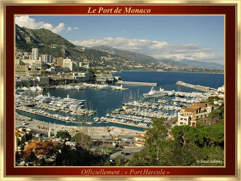 Officiellement : « Port Hercule »