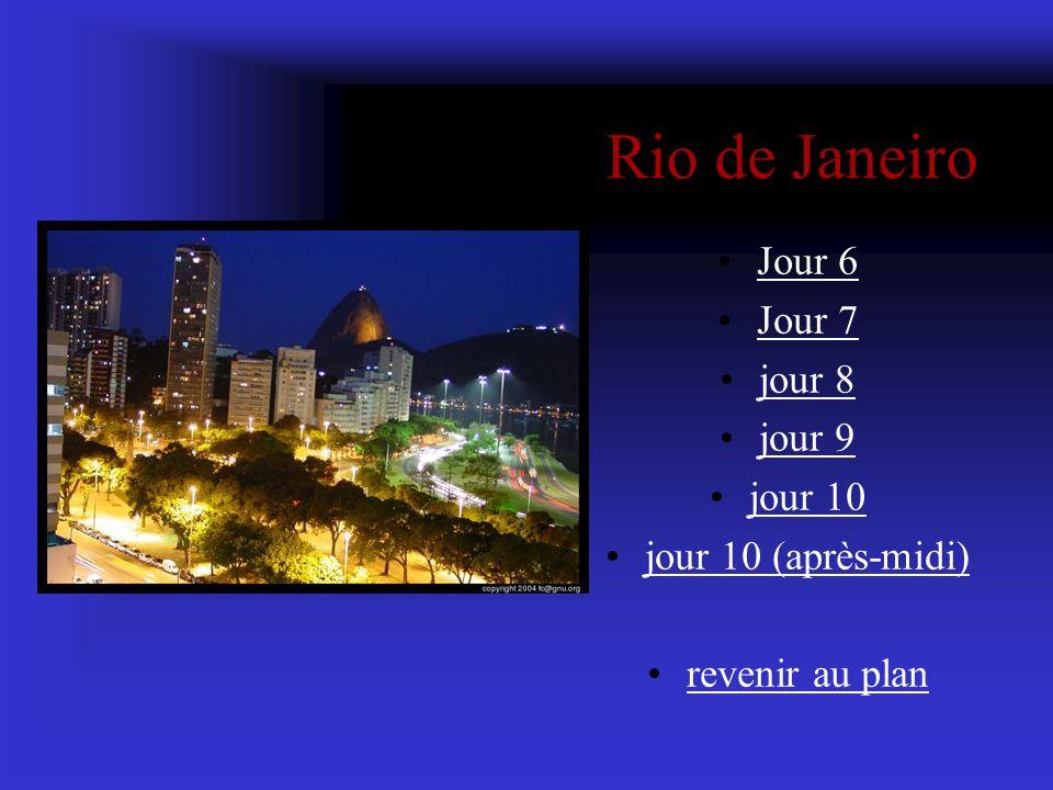 Rio de Janeiro Jour 6 Jour 7 jour 8 jour 9 jour 10