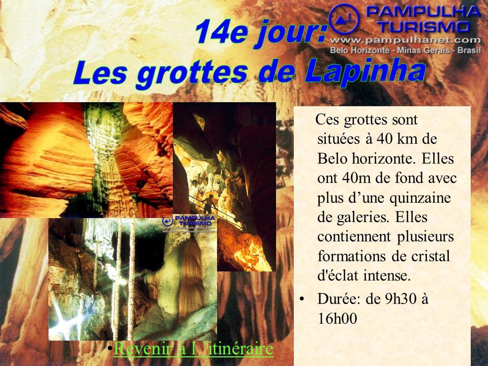 14e jour: Les grottes de Lapinha Revenir à l 'itinéraire