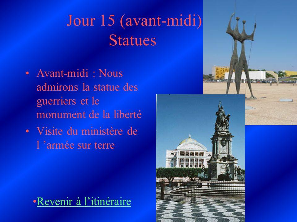 Jour 15 (avant-midi) Statues