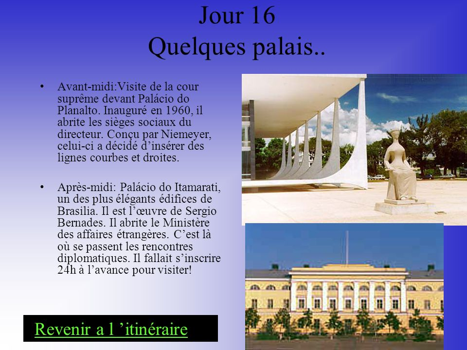 Jour 16 Quelques palais.. Revenir a l 'itinéraire