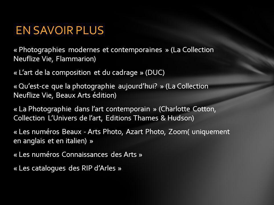EN SAVOIR PLUS « Photographies modernes et contemporaines » (La Collection Neuflize Vie, Flammarion)