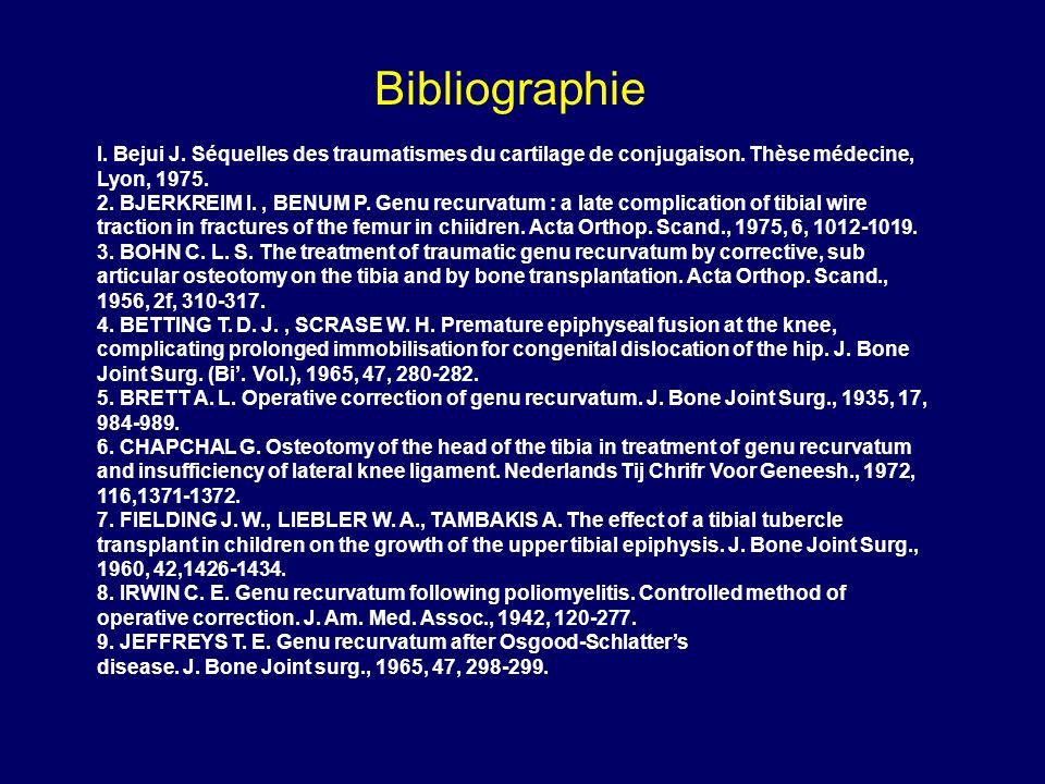 Bibliographie I. Bejui J. Séquelles des traumatismes du cartilage de conjugaison. Thèse médecine, Lyon, 1975.