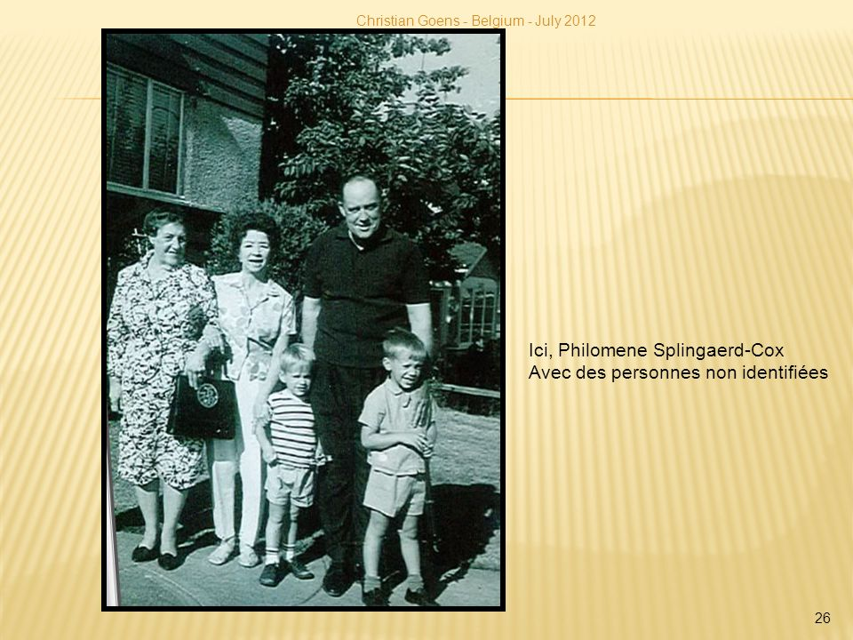 Ici, Philomene Splingaerd-Cox Avec des personnes non identifiées