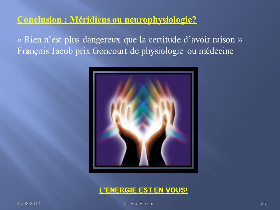 Conclusion : Méridiens ou neurophysiologie
