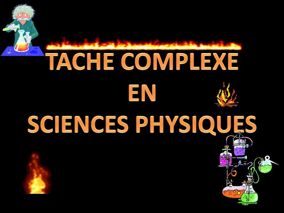 TACHE COMPLEXE EN SCIENCES PHYSIQUES