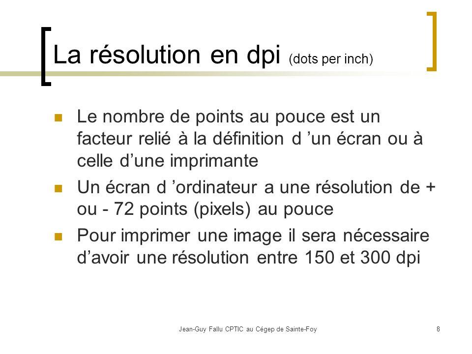 La résolution en dpi (dots per inch)