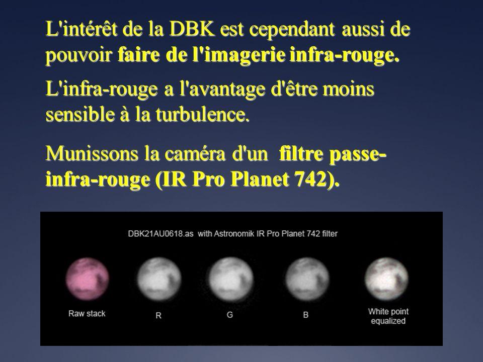 L intérêt de la DBK est cependant aussi de pouvoir faire de l imagerie infra-rouge.