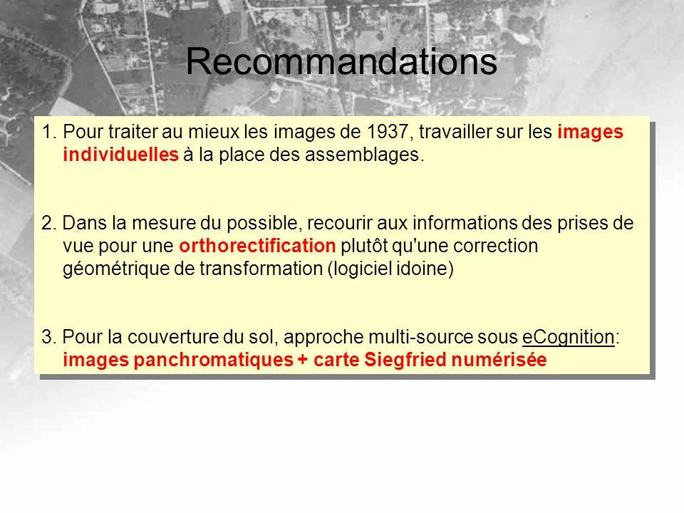 Recommandations Pour traiter au mieux les images de 1937, travailler sur les images individuelles à la place des assemblages.