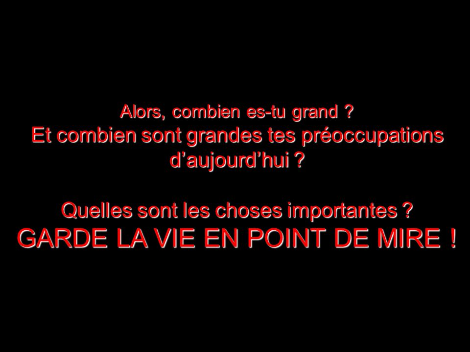 GARDE LA VIE EN POINT DE MIRE !