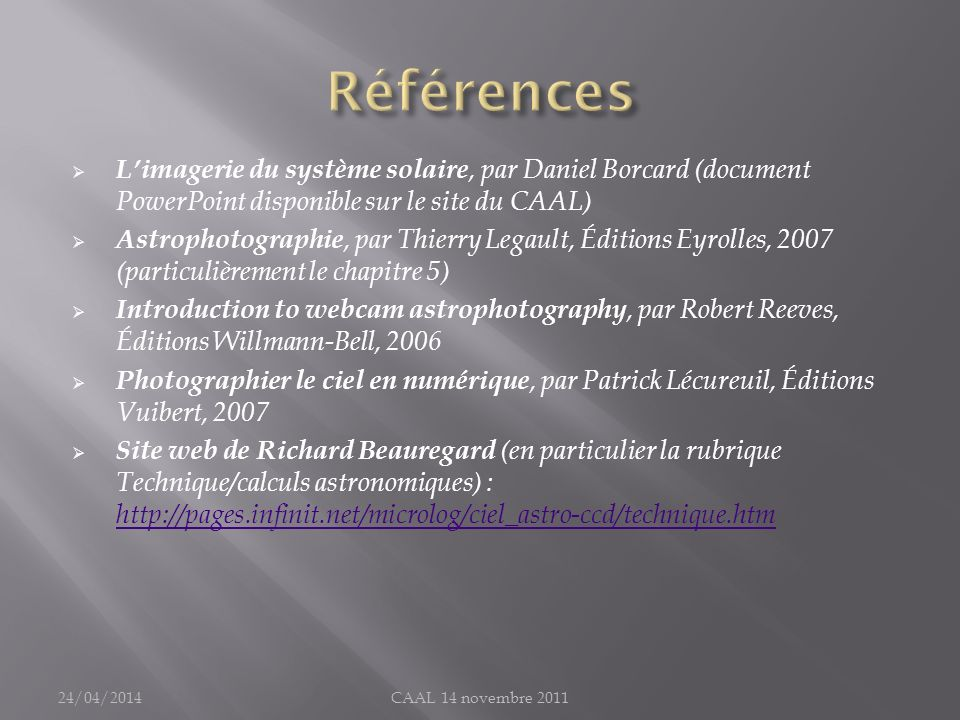 Références L'imagerie du système solaire, par Daniel Borcard (document PowerPoint disponible sur le site du CAAL)