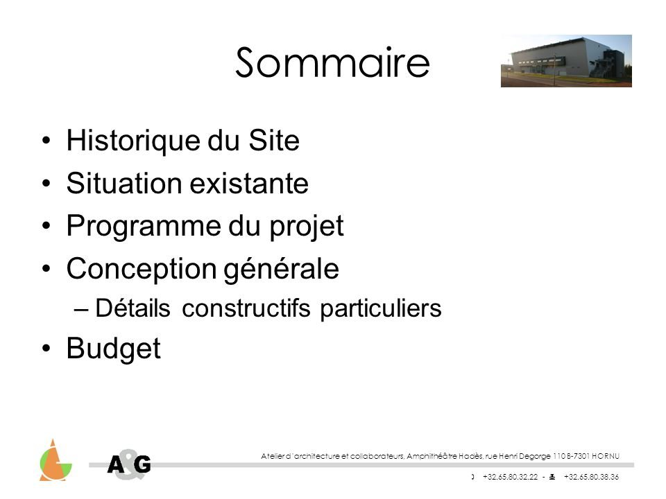 Sommaire Historique du Site Situation existante Programme du projet