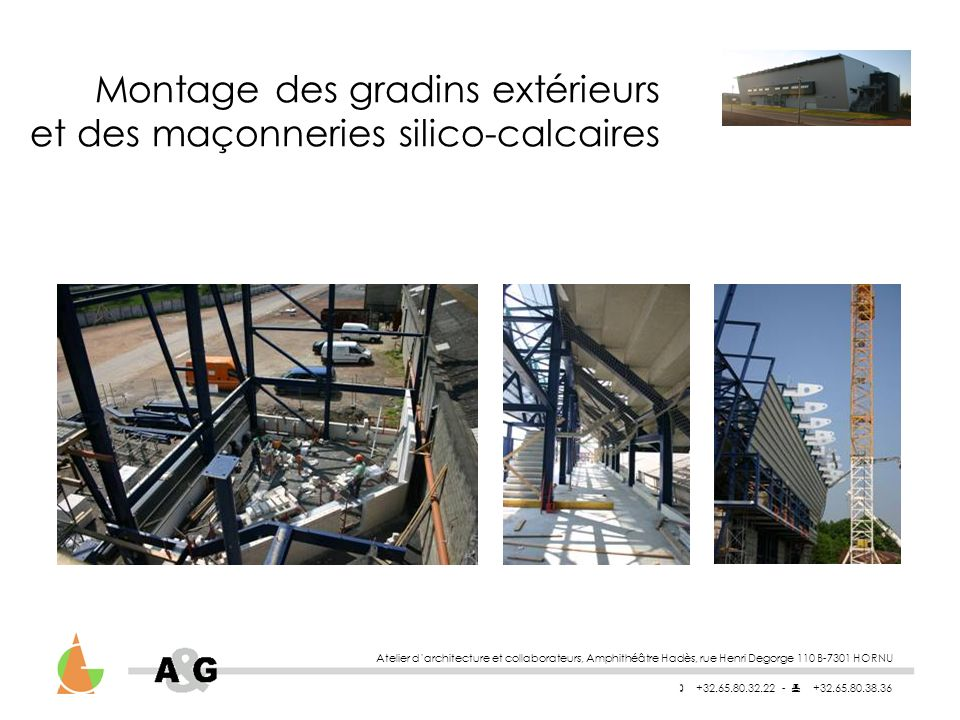 Montage des gradins extérieurs et des maçonneries silico-calcaires