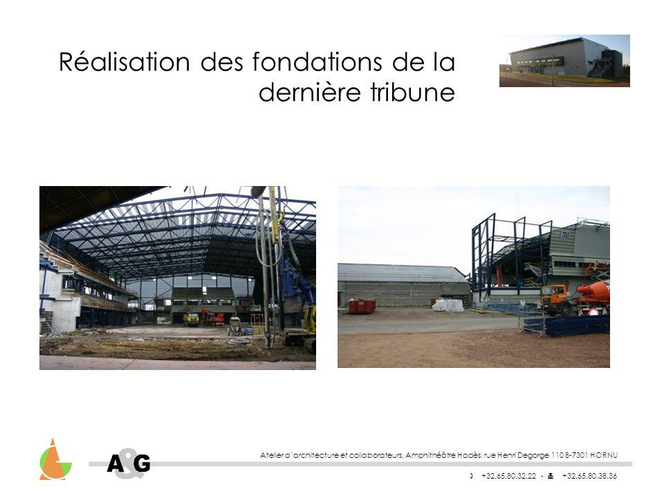 Réalisation des fondations de la dernière tribune