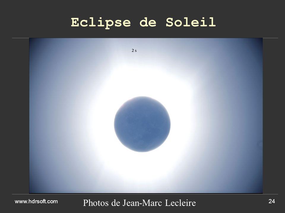 Eclipse de Soleil www.hdrsoft.com Photos de Jean-Marc Lecleire