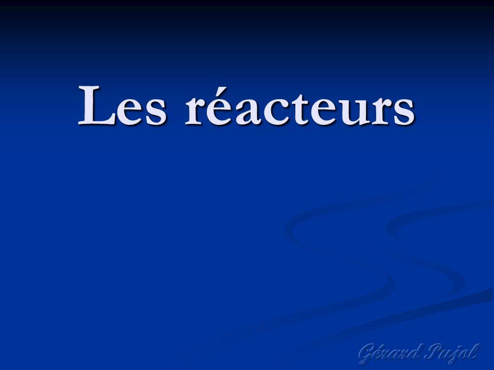 Les réacteurs Gérard Pujol