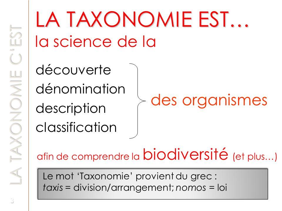 LA TAXONOMIE EST… la science de la LA TAXONOMIE C'EST des organismes