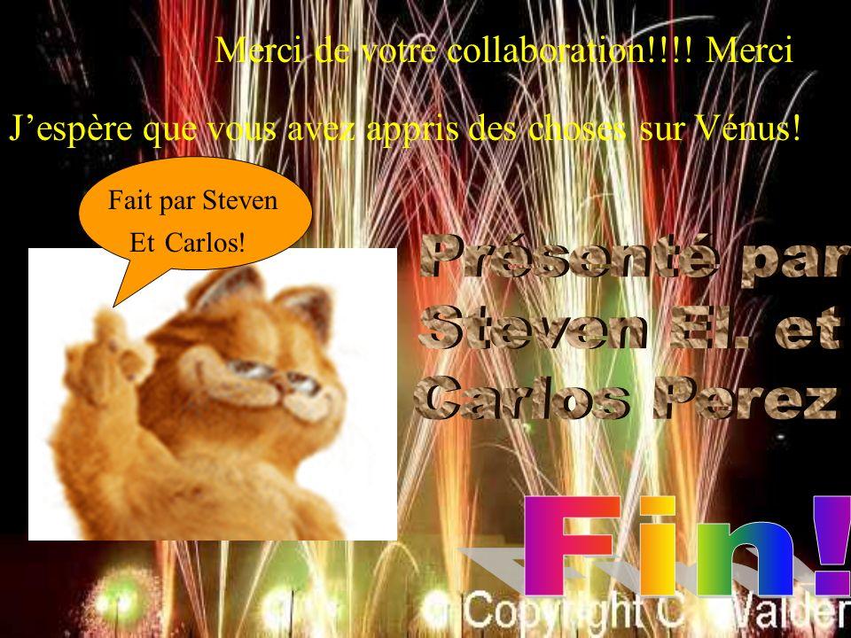 Présenté par Steven El. et Carlos Perez Fin!
