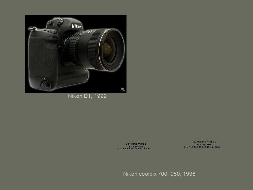 Nikon D1, 1999 Nikon coolpix 700, 950, 1998
