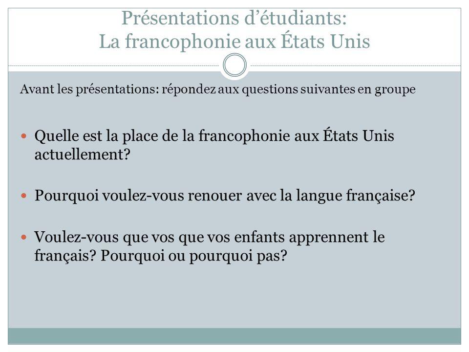 Présentations d'étudiants: La francophonie aux États Unis