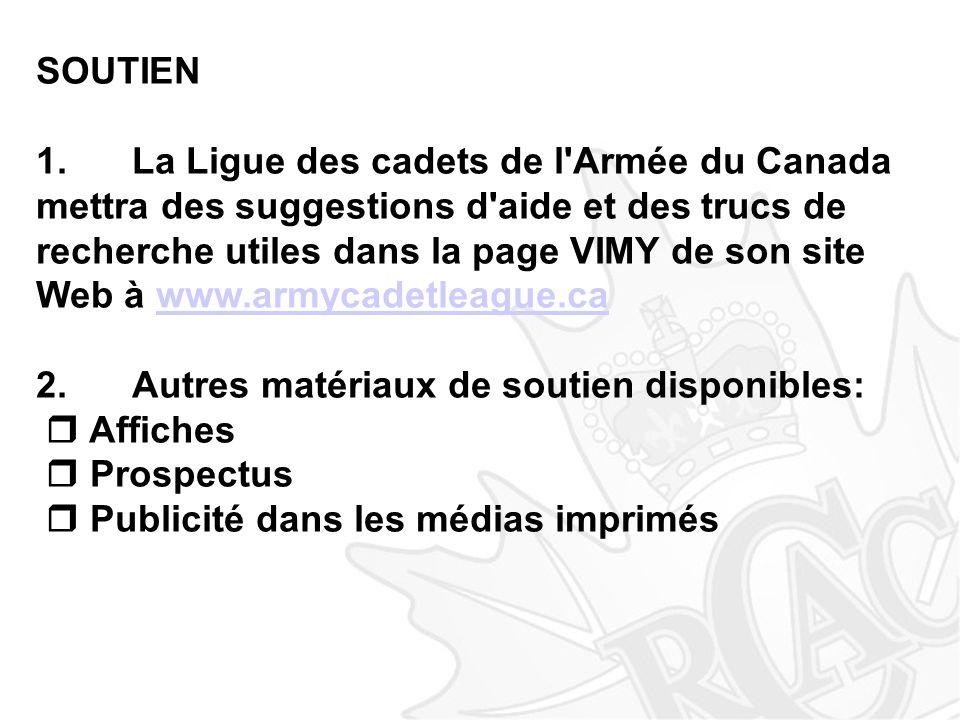 SOUTIEN 1. La Ligue des cadets de l Armée du Canada mettra des suggestions d aide et des trucs de recherche utiles dans la page VIMY de son site Web à www.armycadetleague.ca