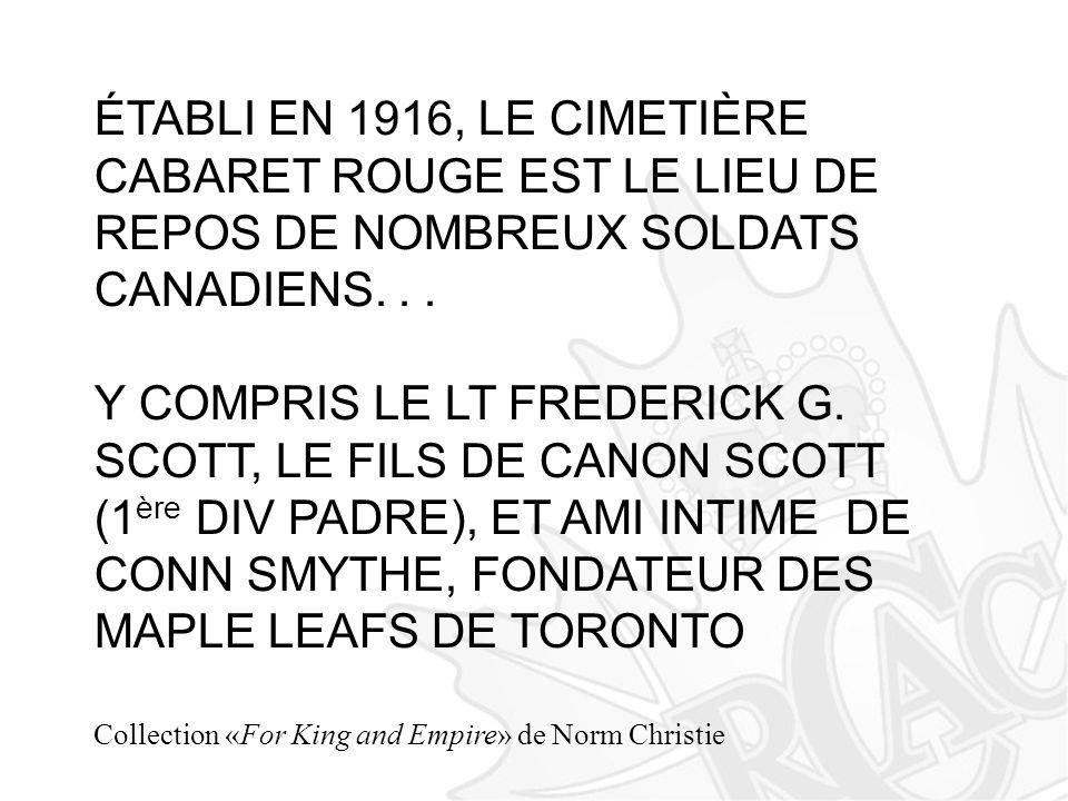 ÉTABLI EN 1916, LE CIMETIÈRE CABARET ROUGE EST LE LIEU DE REPOS DE NOMBREUX SOLDATS CANADIENS. . .