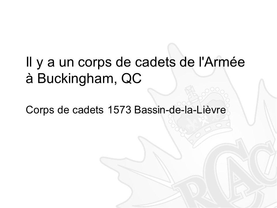 Il y a un corps de cadets de l Armée à Buckingham, QC